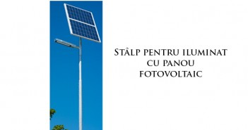 Stâlpi pentru iluminat cu panou fotovoltaic