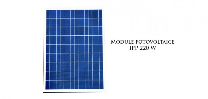 Module fotovoltaice IPP 220W