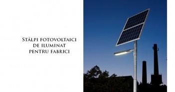 Stâlpi fotovoltaici pentru iluminat solar prețuri ieftine
