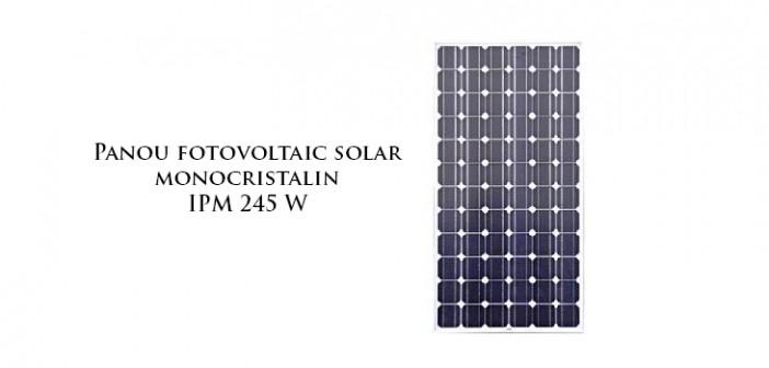 Panou fotovoltaic solar monocristalin IPM 245W